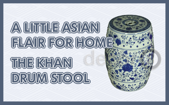 A Little Asian Flair for Home: The Khan Drum Stool