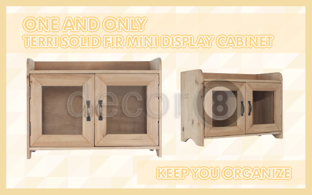 One And Only Terri Solid Fir Mini Display Cabinet Keep You Organize