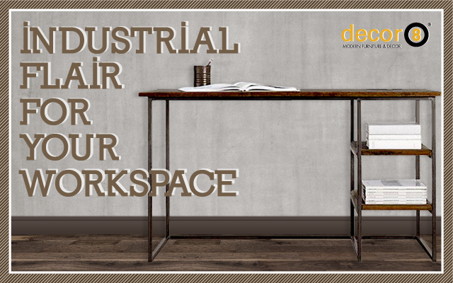 Industrial Flair For Your Workspace